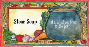 large pot with vegetables, text: Stone Soup It's what you bring to the pot.