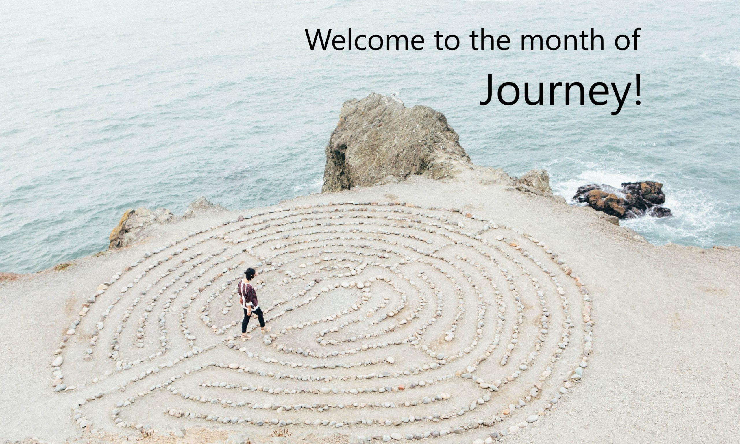 Labyrinth by the ocean, text: Welcome to the month of Journey